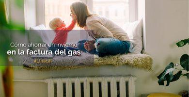 Cómo ahorrar en invierno en la factura del gas
